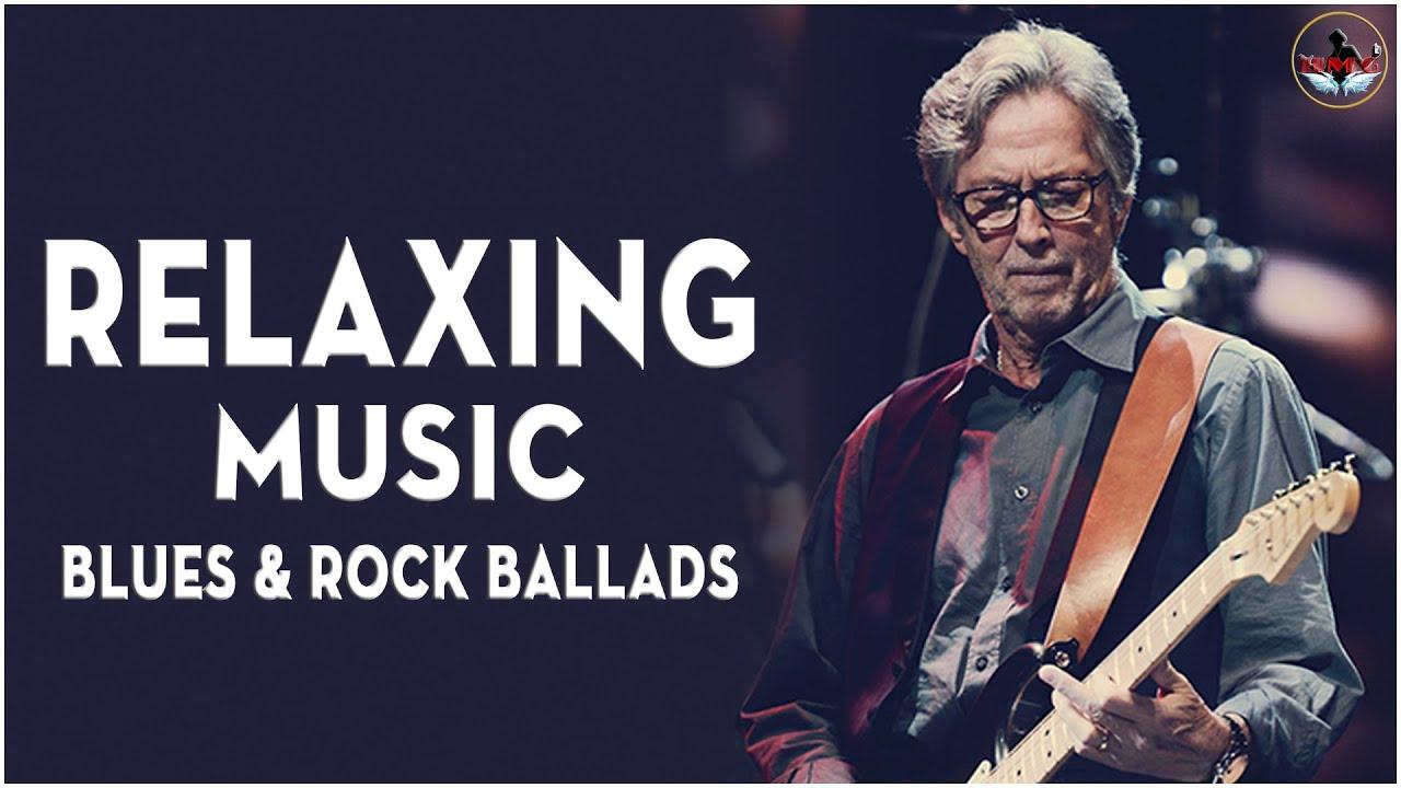 Download Blues & Rock Ballads Relaxing Music 😍💖 Relaxing Blues Music Rock Songs 😍💖