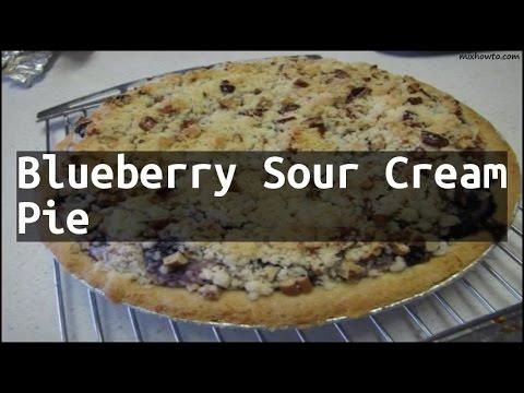 Recipe Blueberry Sour Cream Pie