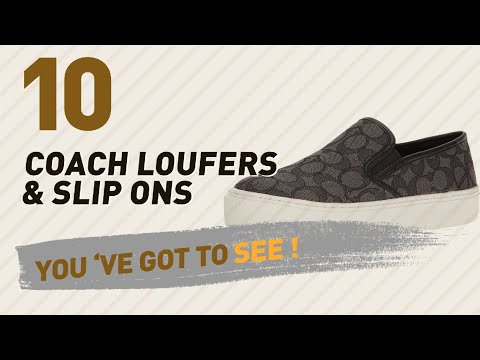 Coach Loufers & Slip Ons // New & Popular 2017