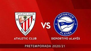 🔴 LIVE - Athletic Club vs Deportivo Alavés ⚽ Pretemporada 2020/21