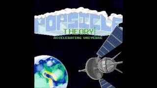 Popsicle Theory - Accelerating Universe