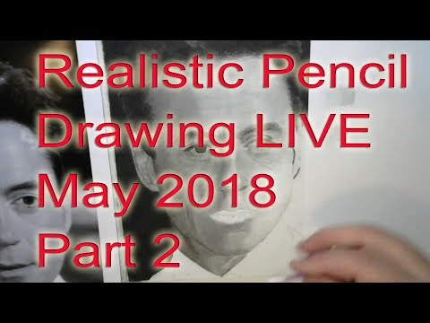 Realistic Drawing Live Stream Replay   Part 2 May 2018
