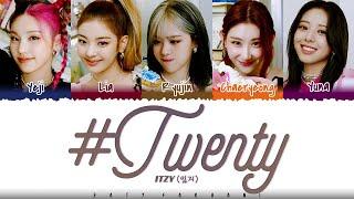 ITZY - '#TWENTY' Lyrics [Color Coded_Han_Rom_Eng]