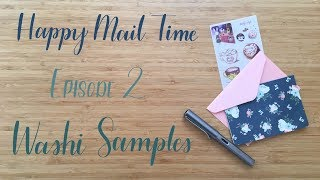 Happy Mail Time | Episode 2 | Washi Samples