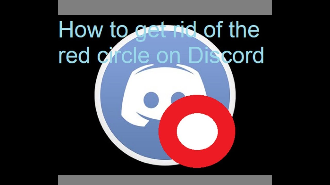 How To Get Rid Of The Red Circle On Discord Youtube