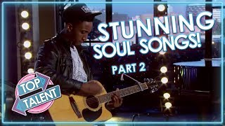 STUNNING SOUL SONGS! Part Two | Top Talent