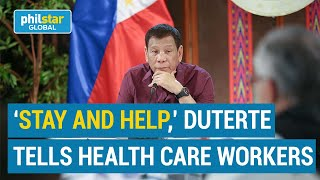 Duterte appeals for health care workers without contracts abroad to stay and help