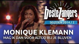 Monique Klemann - Mag ik dan voor altijd bij je blijven - De Beste Zangers van Nederland