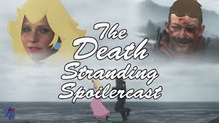 The Death Stranding Spoilercast (GigaBoots Podcast Network)