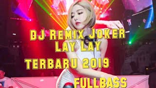 Download lagu DJ Remix LAY LAY (Versi Terbaru) Paling Enak Di Dengar||BASSNYA MANTAP JIWA