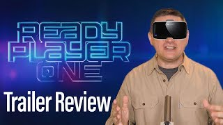 Ready Player One Trailer Review
