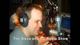 Steve and DC Radio Show - O