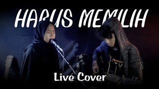 Harus Memilih (live cover) - Widi Nugroho || Nadia Amalia