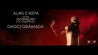 Repeat youtube video ALAN & KEPA - Gagici Grămadă feat. Maximilian & DJ Oldskull (Videoclip Oficial)