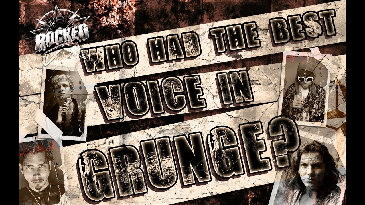 Who Had The Best Voice In Grunge? | Rocked