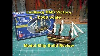 Lindberg HMS Victory 1/500 Model Ship Kit Build Review LND70892 Get...