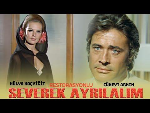 Severek Ayrılalım (1971) - HD RESTORASYONLU - Cüneyt Arkın & Hülya Koçyiğit