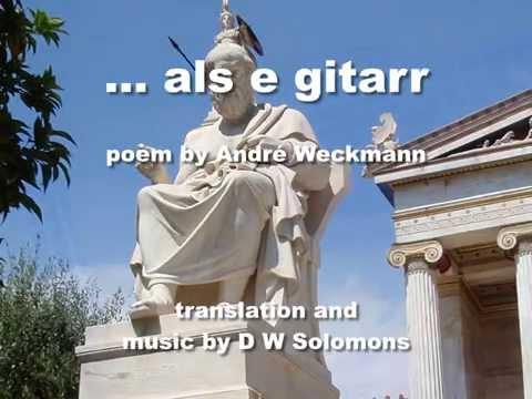 Als e gitarr - poem by André Weckmann music by D W Solomons.wmv