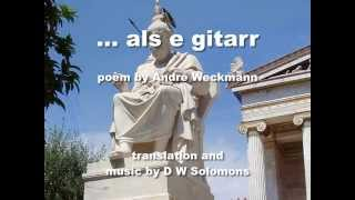 Als e gitarr - poem by André Weckmann music by D W Solomons.wmv