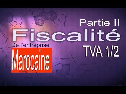 Fiscalité de l'entreprise maroccaine TVA 1/2
