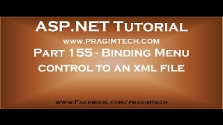 Part 155   Binding asp net menu control to an xml file using xmldatasource control
