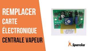 Comment réparer votre centrale vapeur - Remplacer carte électronique ?