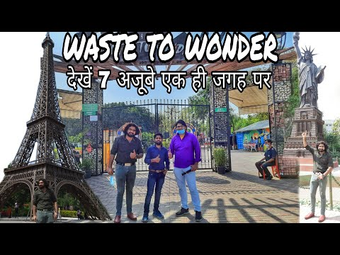 Waste To Wonder Theme Park In Delhi | 7 wonders at one place