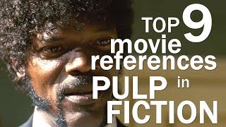Top 9 Movie References In Pulp Fiction