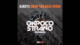 Djkeys Drop The Bass Wow ( Original Mix )