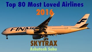 Top 10 Awards - Top 80 Most Loved Airlines 2016 (SKYTRAX)