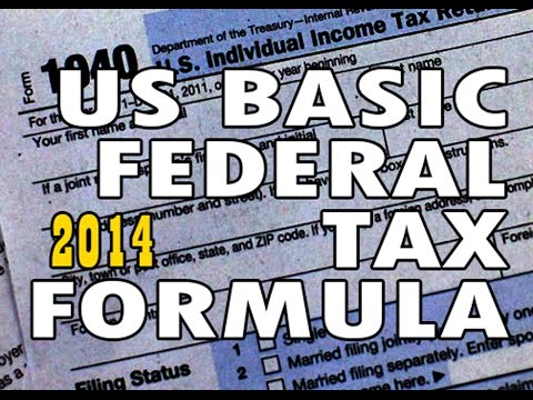 The Basic US Federal Income Tax Formula 2014 - With Examples
