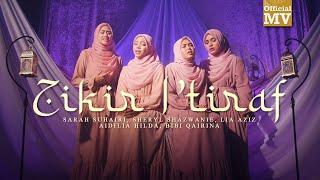 Zikir I'tiraf (Sarah Suhairi, Sheryl Shazwanie, Aidilia Hilda, Lia Aziz, Bibi Qairina)