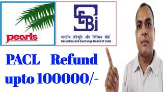 Sebipaclrefund co in |  pacl limited company | pacl limited Refund money upto 1 lakh | Pacl news tod