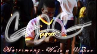 Matrimony - Wale Ft.Usher (CurtDaGreatRemix)