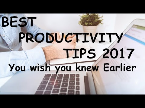 Productivity Tips You Wish You Knew Earlier - How to Be Productive -  How to Increase Productivity