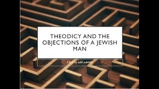 Is God good and great- Jewish objections and theodicy
