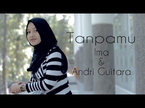 Tanpamu - Ima, Andri Guitara (OFFICIAL Original Song)
