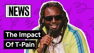 The Impact Of T-Pain | Genius News