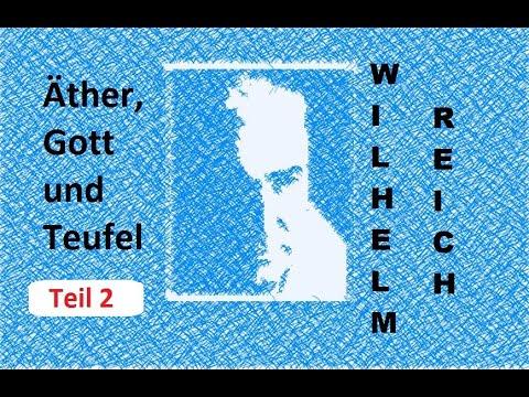 Wilhelm Reich:  Äther, Gott und Teufel. Teil 2
