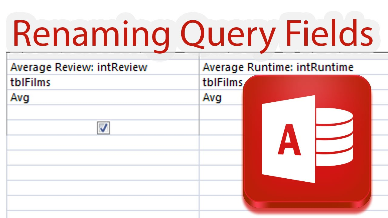 Renaming Query Columns Fields in Access Queries