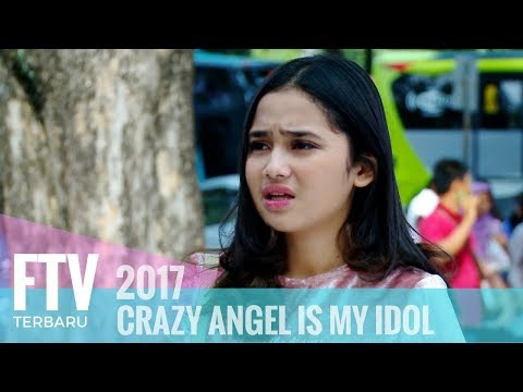 FTV Syifa Hadju & Ferly Putra - CRAZY ANGEL IS MY IDOL