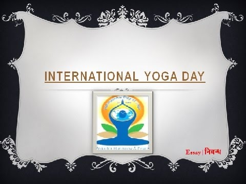 international yoga day an essay on world yoga day in   international yoga day 21 an essay on world yoga day in english language