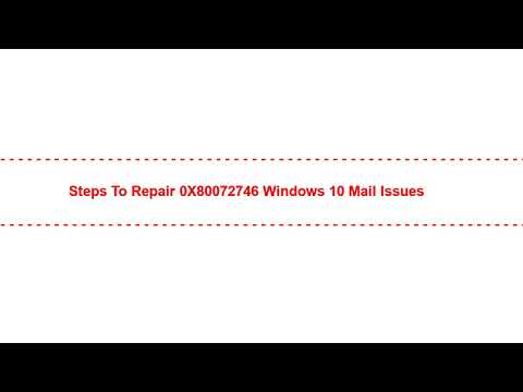 Steps To Repair 0X80072746 Windows 10 Mail Issues