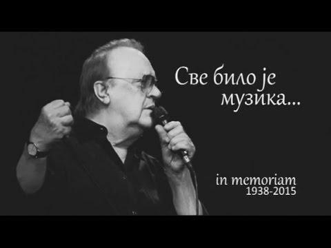Arsen Dedić:  Sve bilo je muzika, in memoriam
