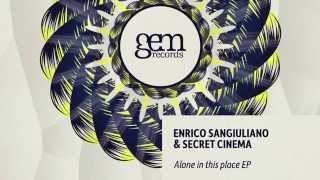 Enrico Sangiuliano & Secret Cinema - The Feeling Of Being In This Place [Gem]