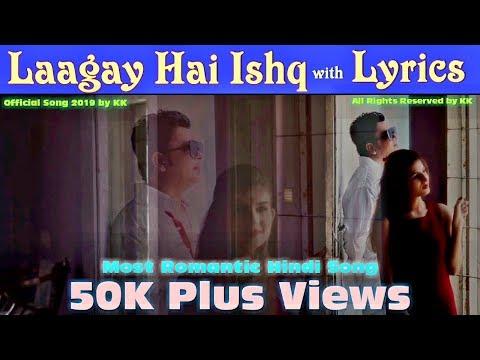 new-bollywood-songs-2019-||-laagay-hai-ishq-with-lyrics-||-romantic-song-||-official-2019-||-by-kk