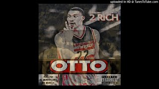 Download 2Rich - Otto MP3 song and Music Video