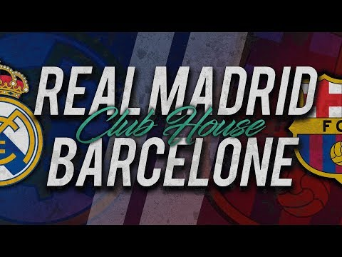 🔴 DIRECT  LIVE : REAL MADRID  FC BARCELONE  Club House