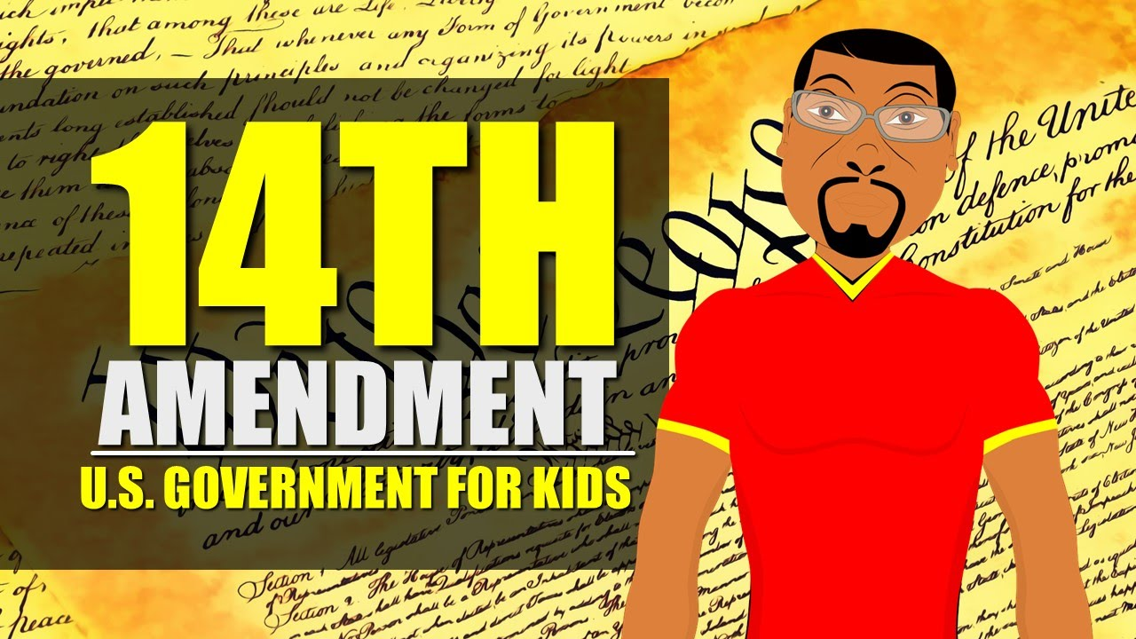 What Is The 14th Amendment Us Government For Kids The 14th