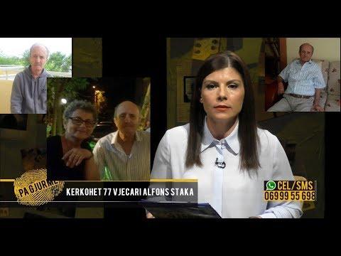 Pa Gjurmë- 48 ore nga zhdukja e Alfons Stakës/ Bashkëshortja: Nëse je gjalle kthehu, më tremb vetmia